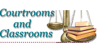 The Courtrooms & Classrooms Program